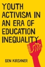 Youth Activism in an Era of Education Inequality (Qualitative Studies in Psychology #2) Cover Image