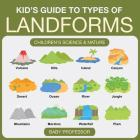 Kid's Guide to Types of Landforms - Children's Science & Nature Cover Image