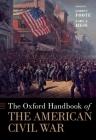 The Oxford Handbook of the American Civil War (Oxford Handbooks) Cover Image