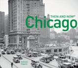 Chicago Then and Now® Cover Image