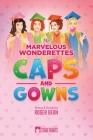 The Marvelous Wonderettes: Caps & Gowns Cover Image