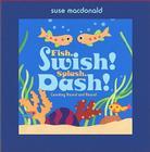 Fish, Swish! Splash, Dash!: Counting Round and Round Cover Image
