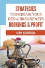 Strategies to Increase Your Bed & Breakfasts Bookings & Profit Cover Image