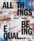 Hank Willis Thomas: All Things Being Equal (Signed Edition) Cover Image