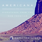 Americana: Dispatches from the New Frontier Cover Image