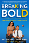 Breaking Bold: Dare to Defy the Tyranny of Trends and Live the Relationship Habits of a Master Educator Cover Image