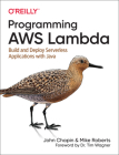 Programming Aws Lambda: Build and Deploy Serverless Applications with Java Cover Image