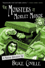The Monsters of Morley Manor: A Madcap Adventure Cover Image