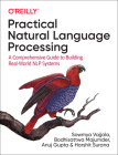 Practical Natural Language Processing: A Comprehensive Guide to Building Real-World Nlp Systems Cover Image