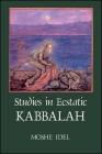 Studies in Ecstatic Kabbalah Cover Image