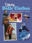 Sewing Dolls' Clothes: 27 Projects to Make in 1:12 Scale Cover Image