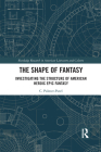 The Shape of Fantasy: Investigating the Structure of American Heroic Epic Fantasy Cover Image