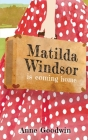 Matilda Windsor Is Coming Home Cover Image