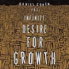 The Infinite Desire for Growth Lib/E Cover Image