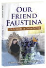 Our Friend Faustina: Life Lessons in Divine Mercy Cover Image