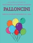 Libro da colorare per bambini di 7+ anni (Palloncini): Questo libro contiene 40 pagine a colori senza stress progettate per ridurre la frustrazione e Cover Image