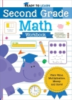 Ready to Learn: Second Grade Math Workbook: Place Value, Multiplication, Money, and More! Cover Image