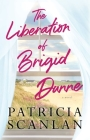 The Liberation of Brigid Dunne: A Novel Cover Image
