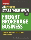 Start Your Own Freight Brokerage Business: Your Step-By-Step Guide to Success (Startup) Cover Image