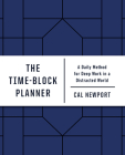 The Time-Block Planner: A Daily Method for Deep Work in a Distracted World Cover Image