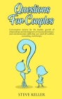 Questions for Couples: Conversation Starters for the Healthy Growth of Relationships and Development of Emotional Intimacy and Communication Cover Image