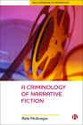 A Criminology of Narrative Fiction (New Horizons in Criminology) Cover Image