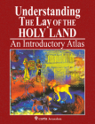 Understanding the Lay of the Holy Land: An Introductory Atlas Cover Image