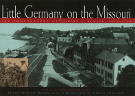 Little Germany on the Missouri: The Photographs of Edward J. Kemper, 1895-1920 Cover Image