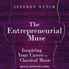 The Entrepreneurial Muse: Inspiring Your Career in Classical Music Cover Image