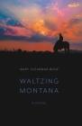 Waltzing Montana: A Novel Cover Image