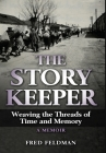 The Story Keeper: Weaving the Threads of Time and Memory, A Memoir Cover Image