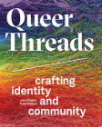 Queer Threads: Crafting Identity and Community Cover Image