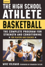 The High School Athlete: Basketball: The Complete Fitness Program for Development and Conditioning Cover Image