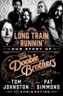 Long Train Runnin': Our Story of the Doobie Brothers Cover Image