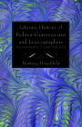 Literary History of Hebrew Grammarians and Lexicographers Accompanied by Unpublished Texts Cover Image