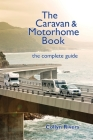 The Caravan & Motorhome Book: The Complete Guide Cover Image