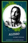 Alesso Legendary Coloring Book: Relax and Unwind Your Emotions with our Inspirational and Affirmative Designs Cover Image