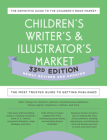 Children's Writer's & Illustrator's Market 33rd Edition: The Most Trusted Guide to Getting Published Cover Image