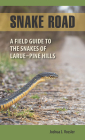 Snake Road: A Field Guide to the Snakes of LaRue-Pine Hills (Shawnee Books) Cover Image