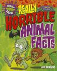Really Horrible Animal Facts (Really Horrible Facts (Windmill)) Cover Image