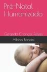 Pré-Natal Humanizado: Gerando Crianças Felizes Cover Image