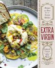 Extra Virgin: Recipes & Love from Our Tuscan Kitchen Cover Image