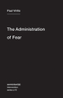 The Administration of Fear (Semiotext(e) / Intervention #10) Cover Image