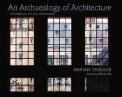 An Archaeology of Architecture: Photowriting the Built Environment Cover Image