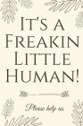 It's A Freakin Little Human!: Hilarious & Unique Baby Shower Guest Book Cover Image