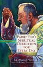 Padre Pio's Spiritual Direction for Every Day Cover Image