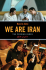 We Are Iran: The Persian Blogs Cover Image
