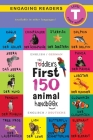The Toddler's First 150 Animal Handbook: Bilingual (Englisch / German) (Anglais / Deutsche): Pets, Aquatic, Forest, Birds, Bugs, Arctic, Tropical, Und Cover Image