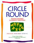 Circle Round: Raising Children in Goddess Traditions Cover Image