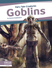 Goblins: Fairy Tale Creatures Cover Image